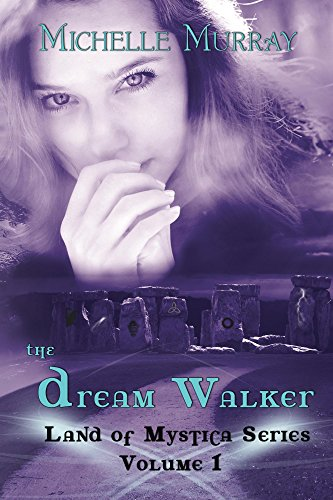 The Dream Walker Land of Mystica Series Volume 1