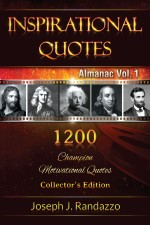 Inspirational Quotes Almanac Vol. 1: 1200 Champion Motivational Quotes Collector's Edition