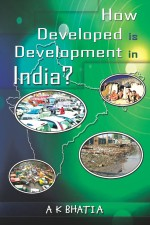 How Developed is Development in India?