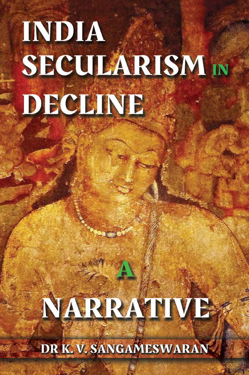 India Secularism in Decline a Narrative By Dr. K.V.Sangameswaran