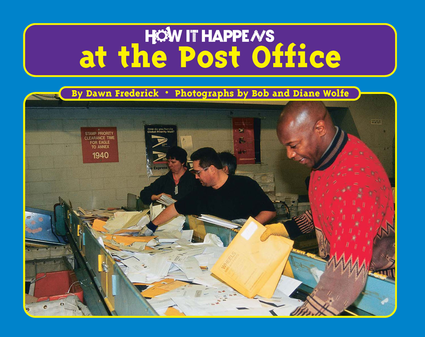 How it Happens at the Post Office By Dawn Frederick; Bob; Diane Wolfe