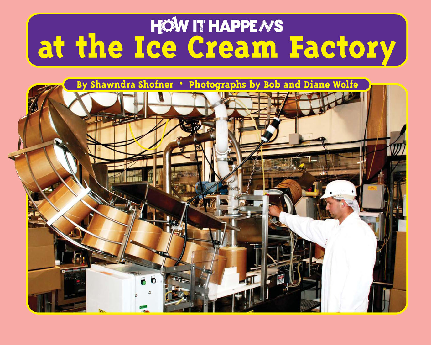 How it Happens at the Ice Cream Factory By Shawndra Shofner