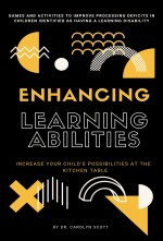 Enhancing Learning Abilities: Increase Your Child's Possibilities at the Kitchen Table
