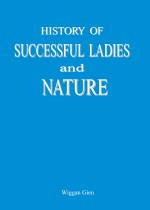 History of Successful Ladies and Nature