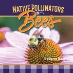 Bees: Native Pollinators