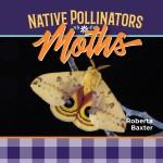 Moths: Native Pollinators