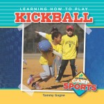 Learning How to Play Kickball