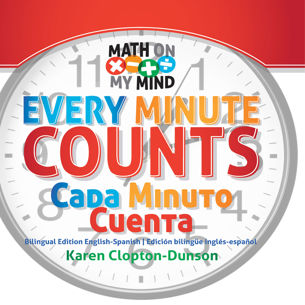 Every Minute Counts / Cada Minuto Cuenta By Karen Clopton-Dunson
