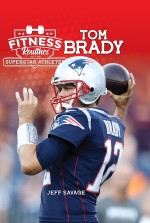 Fitness Routines of the Tom Brady