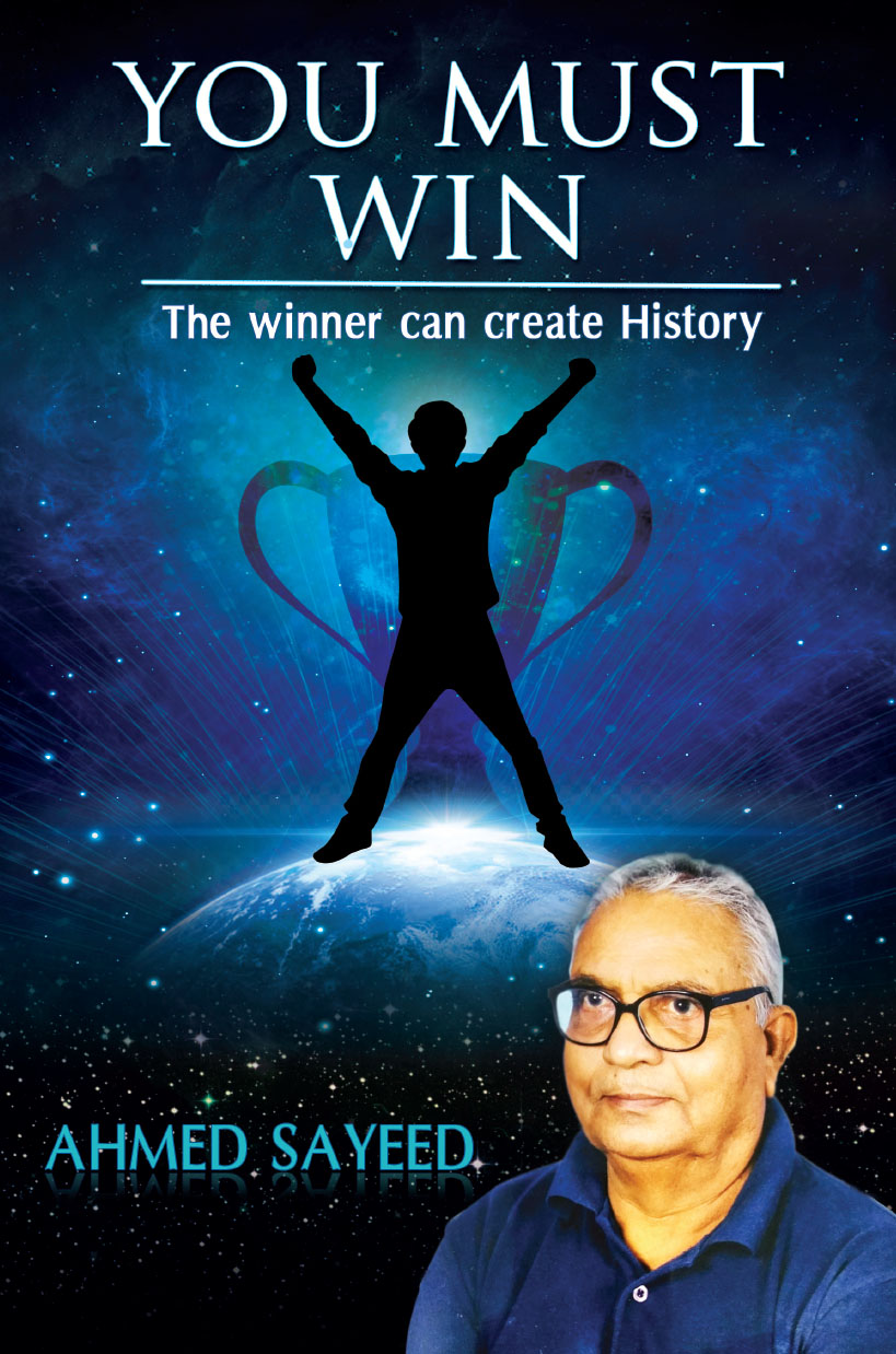 You Must Win: The winner can create History By Ahmed Sayeed