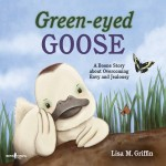 Green-Eyed Goose: A Boone Story about Overcoming Envy and Jealousy