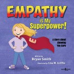 Empathy is my Superpower! A Story about Showing you care