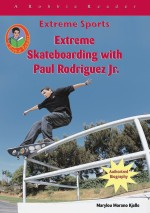 Extreme Skateboarding with Paul Rodriguez Jr.