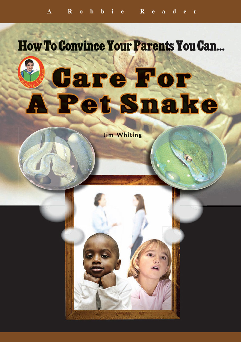 Care for a Pet Snake By Jim Whiting