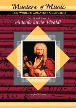 The Life and Times of Antonio Lucio Vivaldi