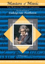 The Life and Times of Ludwig van Beethoven
