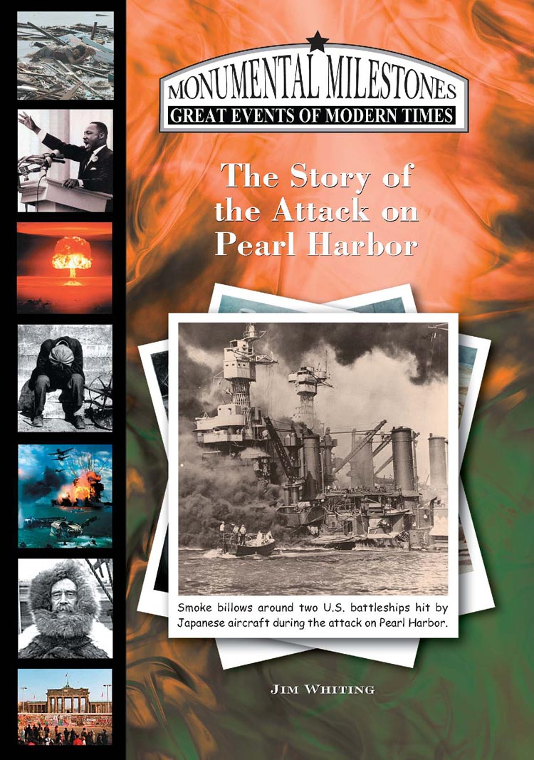 The Story of the Attack on Pearl Harbor By Jim Whiting