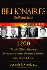Billionaires on Planet Earth: 1200 of the Most Influential Productive Capital Inspired Achievers
