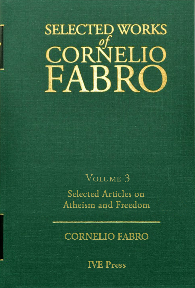 Selected Works Cornelio Fabro, Volume 3: Selected Articles on Atheism and Freedom By Cornelio Fabro