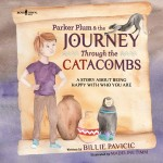 Parker Plum & the Journey Through the Catacombs: A story about being happy with who you are