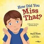 How Did You Miss That?: A Story for Teaching Self-Monitoring