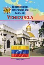 The Evolution of Government and Politics in Venezuela