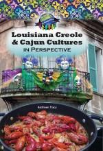 Louisiana Creole & Cajun Cultures in Perspective