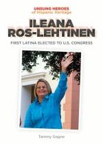 Ileana Ros-Lehtinen: First Latina Elected to U.S. Congress
