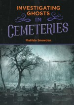 Investigating Ghosts in Cemeteries