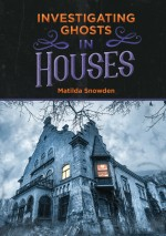 Investigating Ghosts in Houses