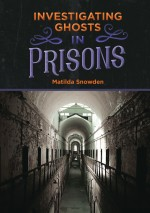 Investigating Ghosts in Prisons