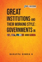 Great Institutions and Their Working Style: Governments in UK, USA, France and China