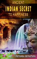 Ancient Indian Secret to Happiness