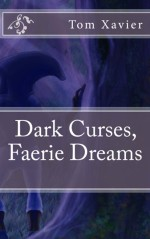 Dark Curses, Faerie Dreams