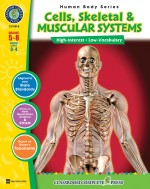 Cells, Skeletal & Muscular Systems Gr. 5-8