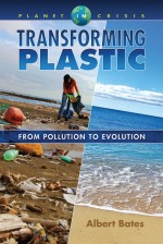 Transforming Plastic: From Pollution to Evolution