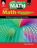 Daily Math Stretches: Building Conceptual Understanding Levels K-2