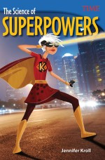 The Science of Superpowers