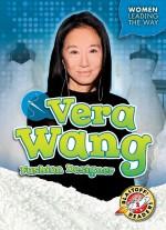 Vera Wang: Fashion Designer