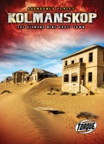 Kolmanskop: The Diamond Mine Ghost Town