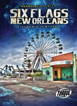 Six Flags New Orleans: The Ruined Theme Park