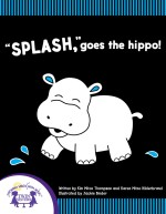 """Splash,"" Goes The Hippo!"
