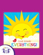 God Made Everything!