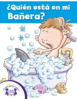 ¿Quiēn estā en mi Bañera?