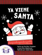 Ya Viene Santa