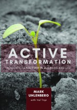 Active Transformation: Authentic Leadership in Business and Life