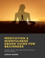 Meditation & Mindfulness eBook Guide for Beginners: Benefits, Effects, Beat Depression & Anxiety to Find Inner Peace