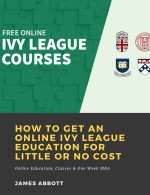 How to Get an Online Ivy League Education for Little or No Cost: Online Education, Classes & One Week MBA