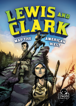 Lewis and Clark Map the American West