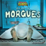 Deadly Morgues